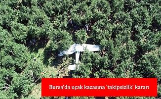 Bursa'da uçak kazasına 'takipsizlik' kararı