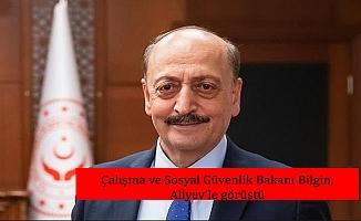 Çalışma ve Sosyal Güvenlik Bakanı Bilgin, Aliyev'le görüştü