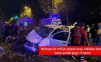 Maltepe'de refüje çarpan araç, taklalar atarak karşı şeride geçti: 4 yaralı