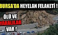 Bursa'da heyelan felaketi !